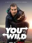 Du gegen die Wildnis: 10. April auf Netflix   Du gegen die Wildnis (Originaltitel: You vs. Wild) ist eine Survival-Show mit dem bekannten Überlebenskünstler Bear Grylls. Der Protagonist reist in jeder Episode in eine neue Umgebung und muss sich dort versuchen anzupassen, um zu überleben. Dabei sind die Landschaften meist abgelegene Orte und das Überleben kann zum Kampf werden.